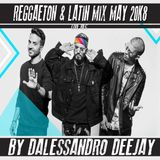 LATIN & REGGAETON LIVE SET -MAY 2K18-