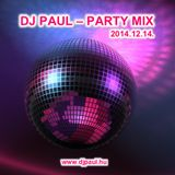 Dj Paul - Party Mix 2014.12.14.