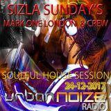 24-12-2017 URBAN NOIZE RADIO SIZLA SUNDAY'S SOULFUL HOUSE MUSIC MIX MARK ONE LONDON AND CREW.......