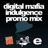 Digital Mafia indulgence Promo Mix