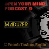 Open your Mind Podcast By MAduzer @ Fnoob Techno Radio
