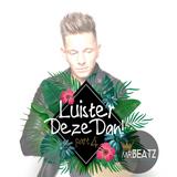 MR.BEATZ x LUISTER DEZE DAN! PART 4 - Get Ready For The Summer 2018 Mixtape