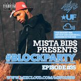 Mista Bibs - #BlockParty Episode 35 (Current R&B & Hip Hop)