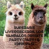 Superasis Live@Los Vandalos Private Party Becerril, Spain (part I & II) 23rd April 2017