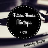 Future House Mixtape #010