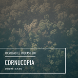 microcastle podcast 008 // Cornucopia Studio Mix || 26.09.2016