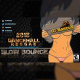 "2015 Dancehall & Reggae Mix ""SLOW BOUNCE""|DJ Marcus"
