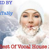 DJ AnTaNy - The Best Of Vocal House 2016