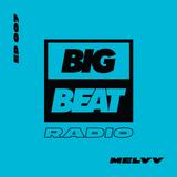 Big Beat Radio: Guest Mix #007 – Melvv