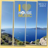 "I LOVE HOUSE MUSIC MIX DJ ""s"" 30-08-16"