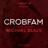 CROBFAM Episode 007 (Michael Blaze Guest mix)