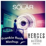 Eddie Thoneick VS Alesso - We Could Be Solar Heroes ( Frankie Rush Mashup )