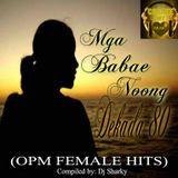 Mga Babae Noong Dekada 80 (OPM FEMALE HITS)