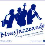 """""""BluesJazzeando"""" - PGM 2 - 25-02-2015 - Idea, Producción y Conducción: VIVI CAMPOS"""