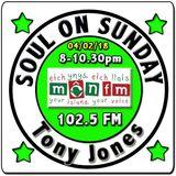 Soul On Sunday 04/02/18 - Tony Jones - MônFM Radio - S I Z Z L I N G * N O R T H E R N * S O U L