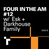 Four in the AM #12 with Esk & Darkhouse Family  - 4 April 2018