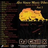 Best of Afro House Music Mix 3 by DJ Chill X