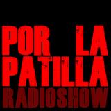 POR LA PATILLA radioshow #01 - Políticamente Incorrecto