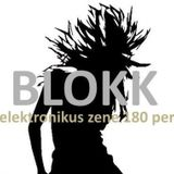 BLOKK - Az elektronikus zene 180 perce (2011.11.05)