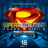SUPER REMEMBER III - DJ FRANK - AUDITORIO ZGZ - PART1