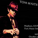 Tom Waits -1977-10-31 Park Motor Inn, Madison, WI
