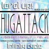 Level up! Infinity Cycle @ Hugattack, March 31,  2017