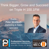 Think Bigger, Grow and Succeed with guest Peter Strohkorb