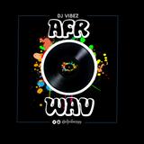 AFROWAV (#EOY Mix 2K17)