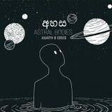 Aahasa - Astral Bodies(HARITH & EDDIE) Ep2