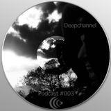Deepchannel Podcast #003