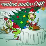 048 <embed audio> Podcast