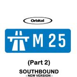 Orbital - The M25 Project - Part 2 - New Version - SOUTHBOUND