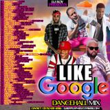 DJ ROY LIKE GOOGLE DANCEHALL MIX 2016