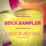 DJ JEL PRESENTS | 2015 GROOVY SOCA SAMPLER