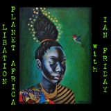 Libation Planet Africa with Ian Friday 3-23-18