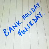 Bank Holiday Funkday