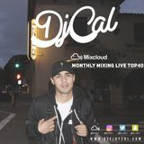 DJ CAL Monthly Mixing Live Top40 - MAY 2016