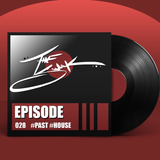Episode 028 :: #PAST #HOUSE
