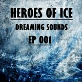 Heroes Of Ice - Dreaming Sounds - EP 001