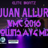 WMC 2016 - THE COLLINS AVE MIX - VJUAN ALLURE