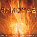Ramorae - Soundscape II 'Burning'