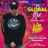 "DJ LATIN PRINCE ""The Global Mix"" With Your Host: Astra On The Air ""Globalization"" (03/21/2020)"