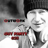 Outwork - Out Party 025