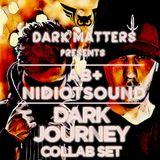 Dark Matters - Dark Journey 13 with AB+ & NIDIOTSOUND (14.07.2019)