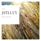 JSTLucy Radio Mix 003 2018