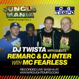 Remarc / Mc Fearless /  Inter / Dj Twista - Jungle Mania Show on Rough Tempo August 2014