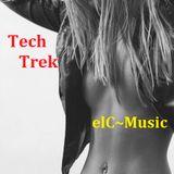Elena Christou ~ Tech Trek Vol.1 (elC~Music Mix Set)