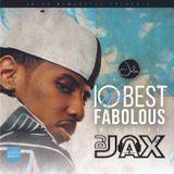 DJ Jax - Fabolous // 10 of the Best