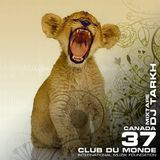 Club du Monde @ Canada - DJ Tarkh abr/2011