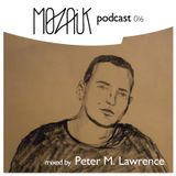 Mozaik Podcast 016 by Peter M. Lawrence